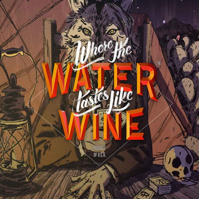 Where the Water Tastes Like Wine Title Screen